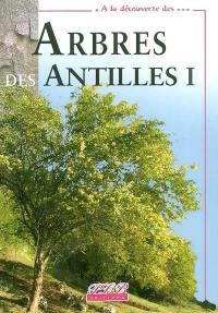 Arbres indigènes des Antilles. Volume 1,