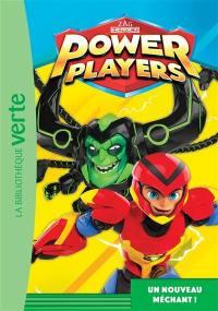 Power Players. Vol. 6. Un nouveau méchant !