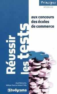Réussir les tests aux concours des écoles de commerce : mathématiques, logique, français, anglais