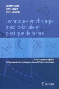 Techniques en chirurgie maxillo-faciale et plastique de la face