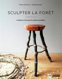 Sculpter la forêt