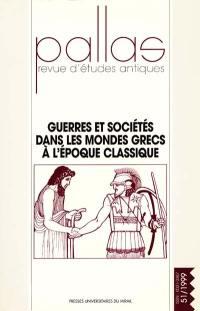Pallas. n° 51, Guerres et sociétés dans les mondes grecs à l'époque classique