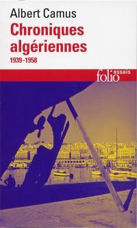 Actuelles. Volume 3, Chroniques algériennes 1939-1958