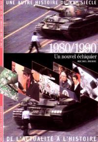 Une autre histoire du XXe siècle. Volume 09, 1980-1990