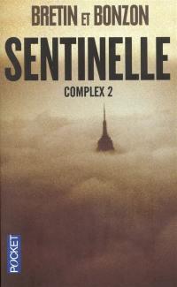 Complex. Volume 2, Sentinelle
