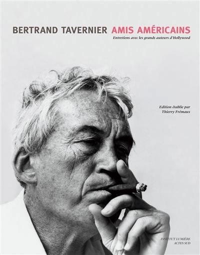Amis américains : entretiens avec les grands auteurs d'Hollywood