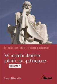Vocabulaire philosophique. Volume 1, Les mots du sujet