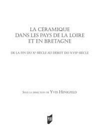 La céramique dans les pays de la Loire et en Bretagne : de la fin du Xe siècle au début du XVIIe siècle, La céramique dans les pays de la Loire et en Bretagne