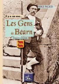 Il y a 100 ans... les gens de Béarn