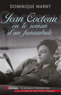 Jean Cocteau, le roman d'un funambule