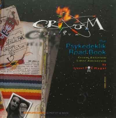 Crium Delirium : the psykedeklik road book, le liber amicorum de Crium Delirium, 1968-20XX