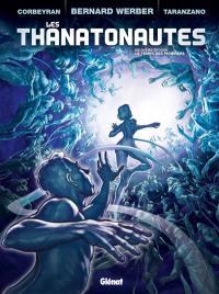 Les thanatonautes. Volume 2, Le temps des pionniers