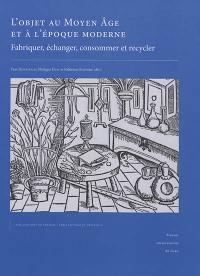 L'objet au Moyen Age et à l'époque moderne