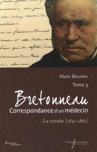 Bretonneau. Volume 3, La retraite (1841-1862)