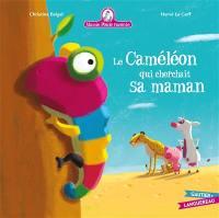 Mamie Poule raconte. Volume 14, Le caméléon qui cherchait sa maman