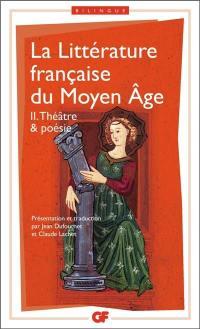 La littérature française du Moyen Age. Volume 2, Théâtre et poésie