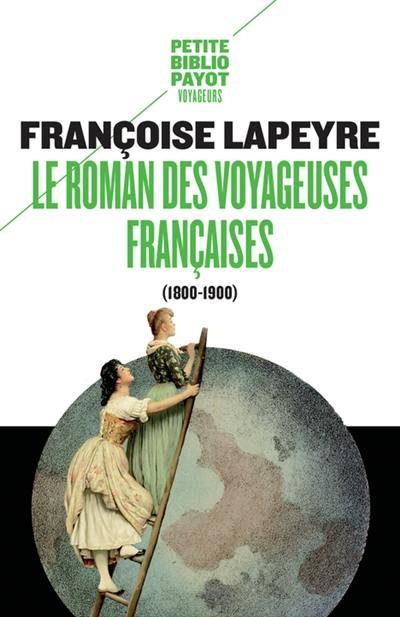 Le roman des voyageuses françaises, 1800-1900