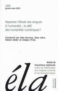Etudes de linguistique appliquée. n° 193, Repenser l'étude des langues à l'université