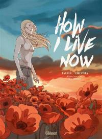 How I live now : maintenant, c'est ma vie