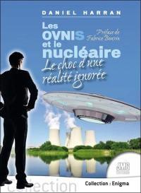 Les ovnis et le nucléaire : le choc d'une réalité ignorée