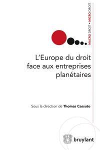 L'Europe du droit face aux entreprises planétaires