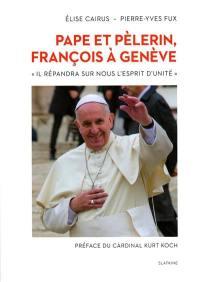 Pape et pèlerin, François à Genève