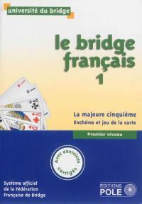 Le bridge français. Volume 1, La majeure cinquième