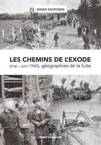 Les chemins de l'exode (mai-juin 1940), géographies de la fuite