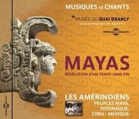 Mayas, révélation d'un temps sans fin