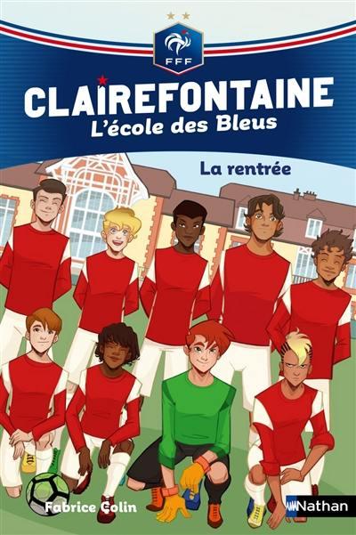 Clairefontaine. Volume 1, La rentrée