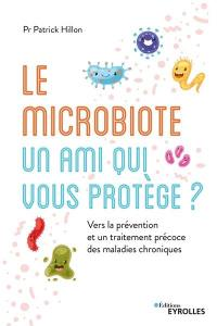 Le microbiote intestinal, un ami qui vous protège ?