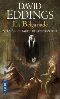 La Belgariade. Volume 5, La fin de partie de l'enchanteur