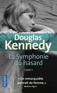 La symphonie du hasard. Volume 1,