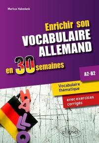 Enrichir son vocabulaire allemand en 30 semaines