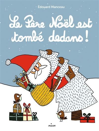 Le Père Noël est tombé dedans !