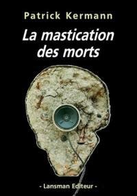 La mastication des morts