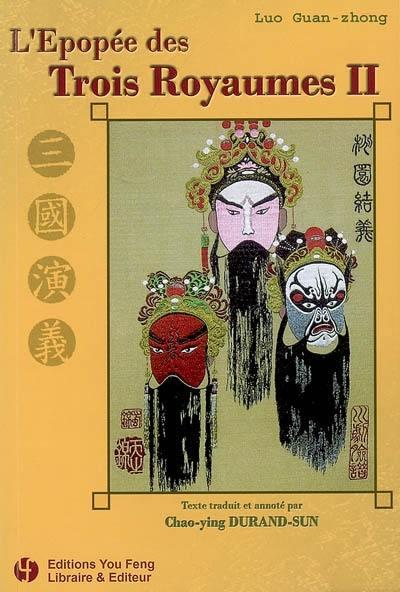 L'épopée des Trois royaumes. Volume 2,