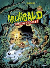 Archibald. Volume 3, Opération trolls !