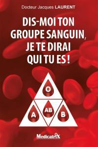 Dis-moi ton groupe sanguin, je te dirai qui tu es !