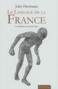 Les révélations du grand océan. Volume 2-3, Le langage de la France