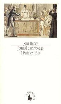 Journal d'un voyage à Paris en 1814