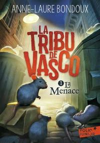La tribu de Vasco. Volume 1, La menace