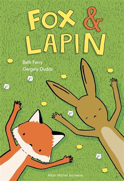 Fox & Lapin. Volume 1,
