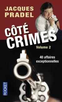 Côté crimes. Volume 2, 40 affaires exceptionnelles de la saison 2 de Café crimes