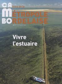 CaMBo : cahiers de la métropole bordelaise. n° 18, Vivre l'estuaire