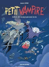 Petit Vampire. Volume 3, On ne joue pas avec la vie