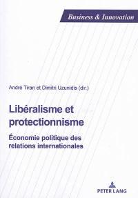 Libéralisme et protectionnisme