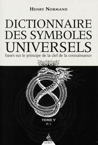 Dictionnaire des symboles universels. Volume 5, De H à Livre