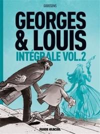 Georges & Louis : intégrale. Vol. 2
