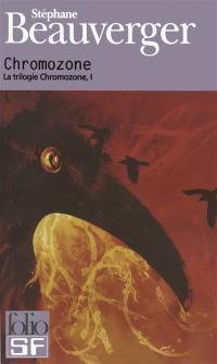 La trilogie Chromozone, Chromozone, Vol. 1